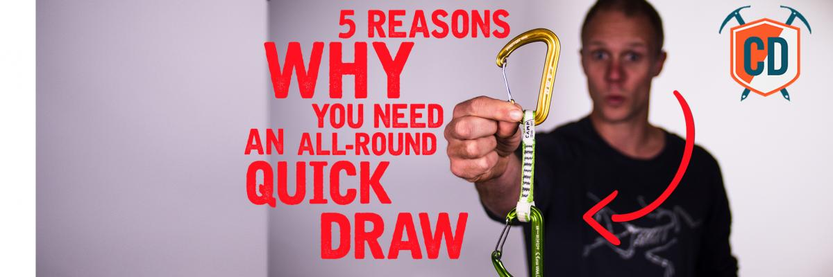 5 Reasons You NEED All Round Quickdraws