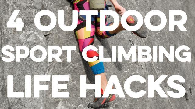 4 Outdoor Sport Climbing Hacks