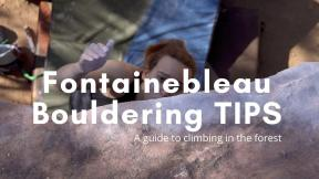 Tips for Bouldering in Fontainebleau