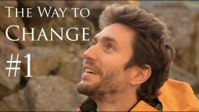 The Way to Change #1- The Journey