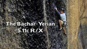 The Bachar-Yerian 5.11c R/X - A Rock Climbing Story