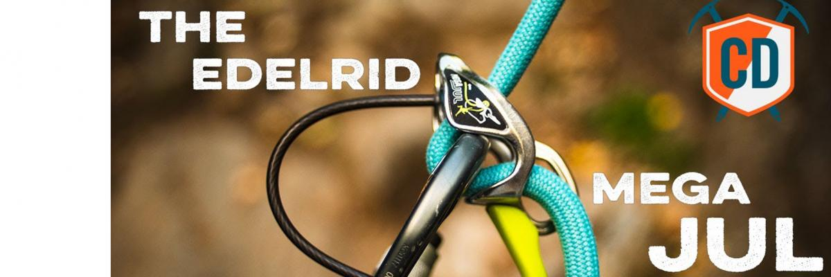 The Edelrid Mega Jul - What's The BIG Fuss?